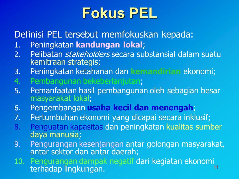 Fokus PEL Definisi PEL tersebut memfokuskan kepada: