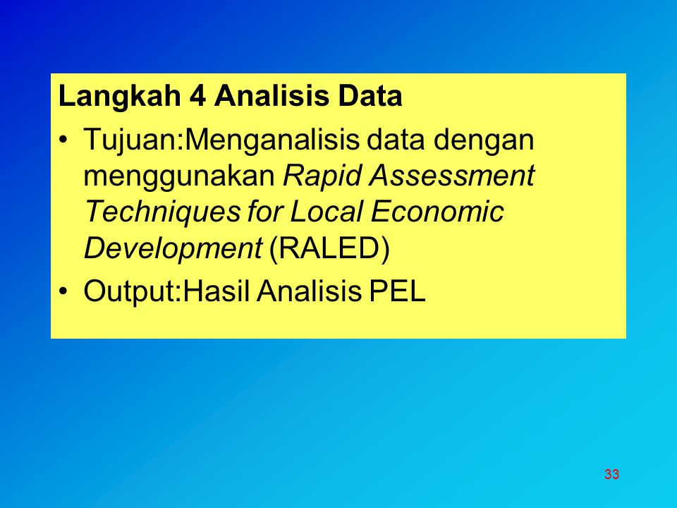 Langkah 4 Analisis Data Tujuan:Menganalisis data dengan menggunakan Rapid Assessment Techniques for Local Economic Development (RALED)