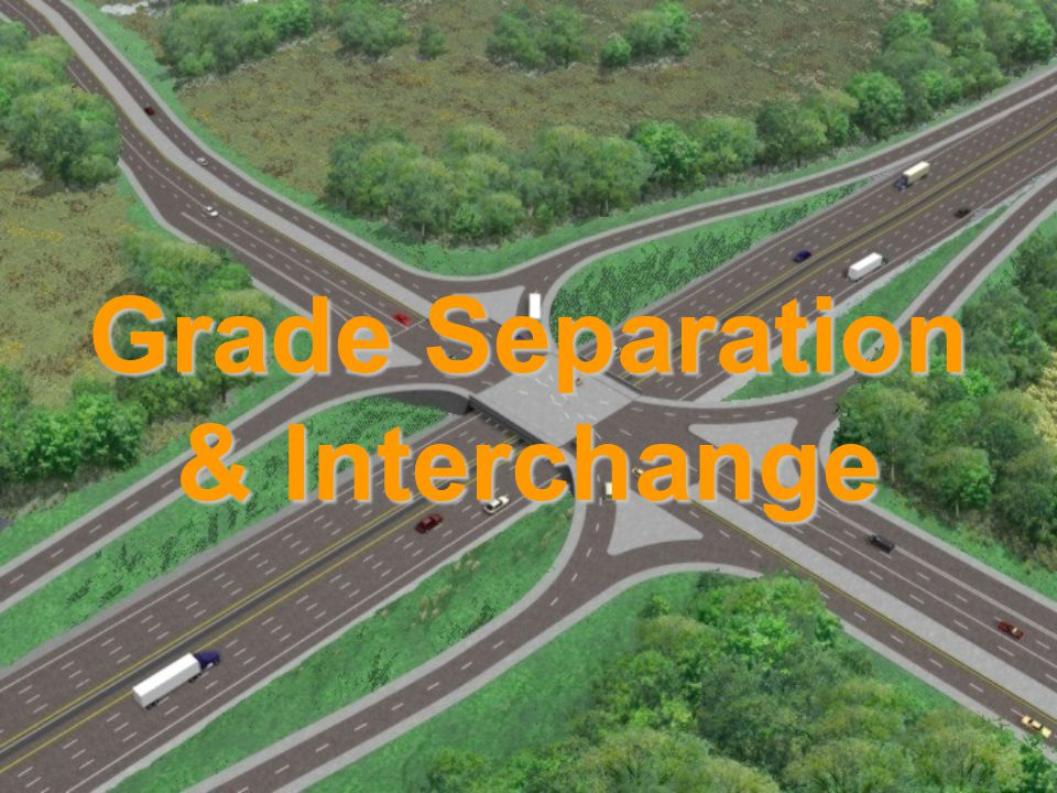 Grade Separation & Interchange