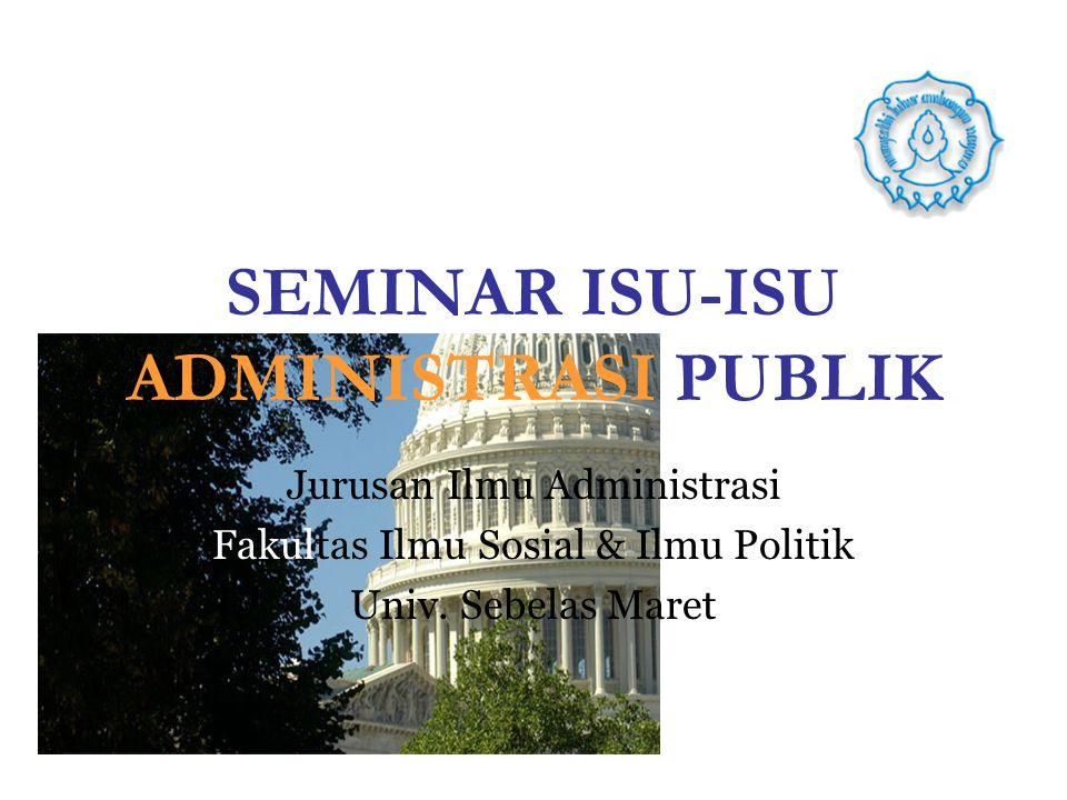 SEMINAR ISU-ISU ADMINISTRASI PUBLIK