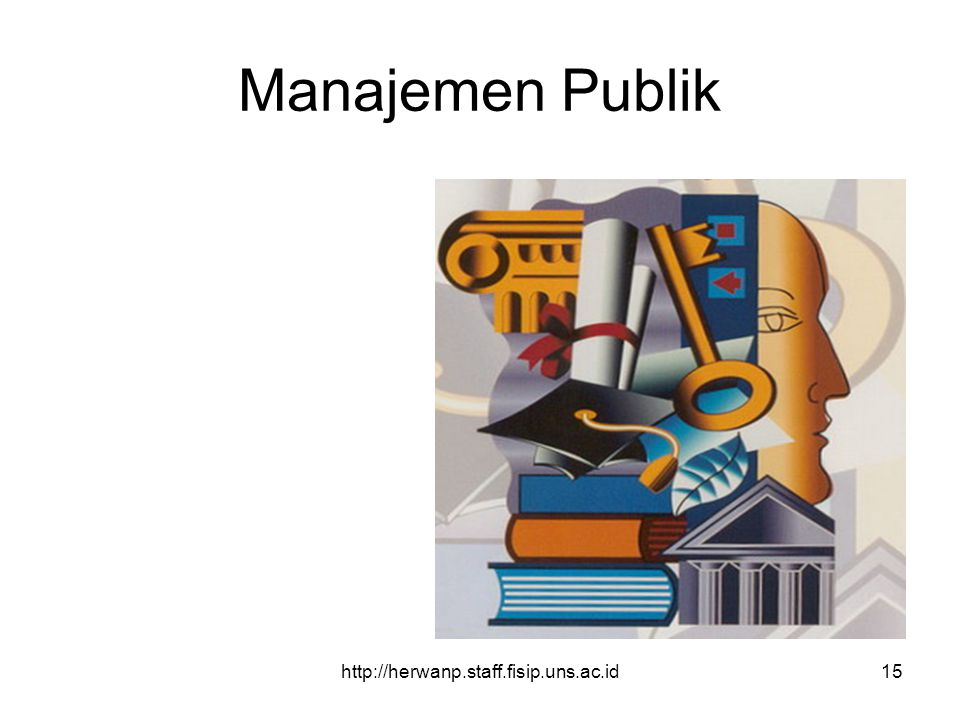 Manajemen Publik http://herwanp.staff.fisip.uns.ac.id