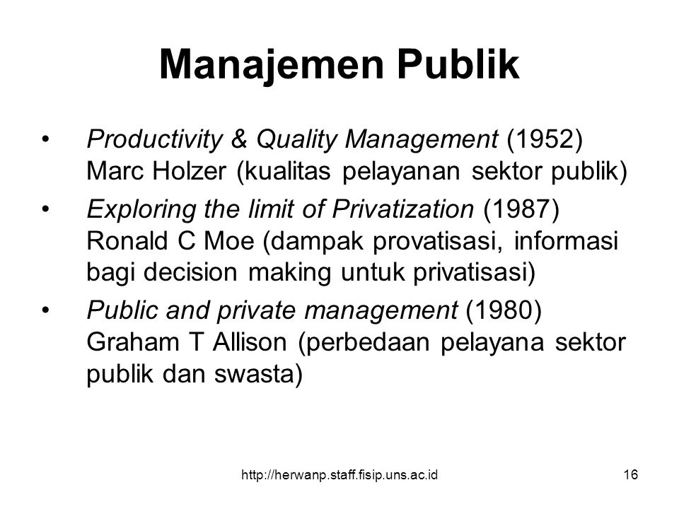 Manajemen Publik Productivity & Quality Management (1952) Marc Holzer (kualitas pelayanan sektor publik)