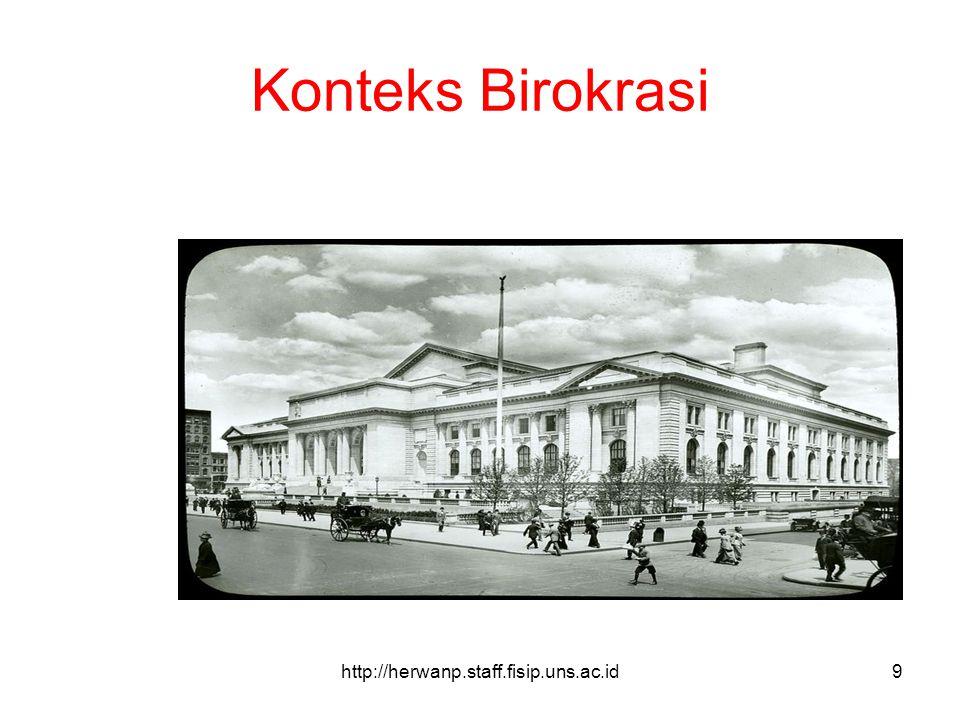 Konteks Birokrasi http://herwanp.staff.fisip.uns.ac.id