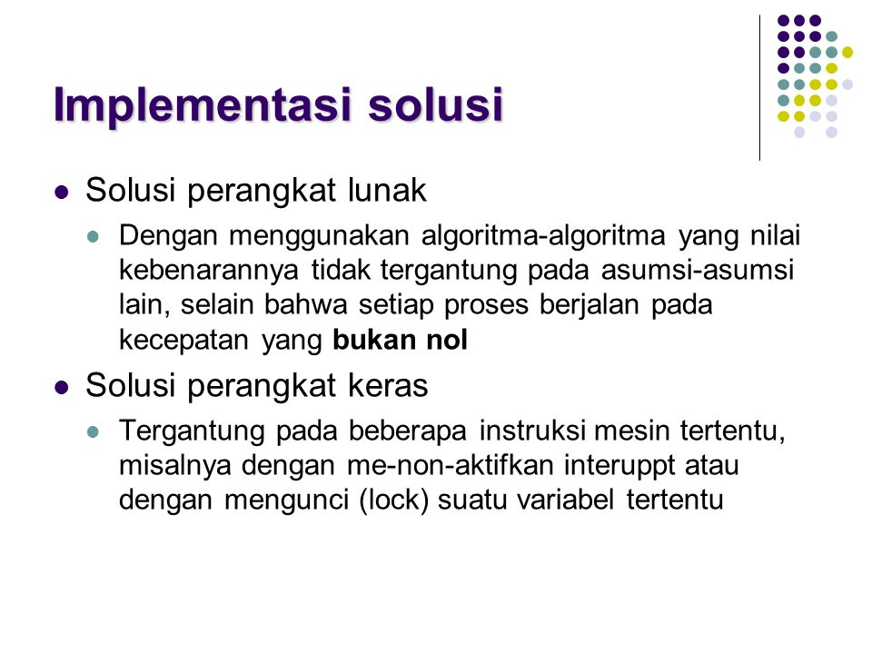 Implementasi solusi Solusi perangkat lunak Solusi perangkat keras