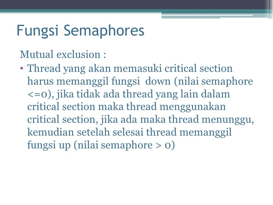 Fungsi Semaphores Mutual exclusion :