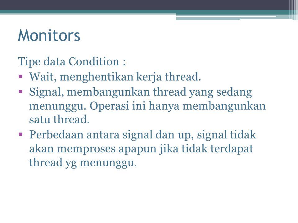 Monitors Tipe data Condition : Wait, menghentikan kerja thread.