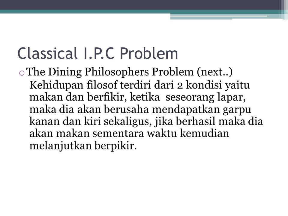 Classical I.P.C Problem The Dining Philosophers Problem (next..)