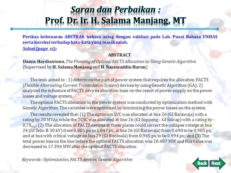 Saran dan Perbaikan : Prof. Dr. Ir. H. Salama Manjang, MT