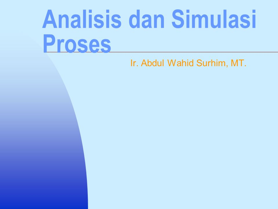 Analisis dan Simulasi Proses