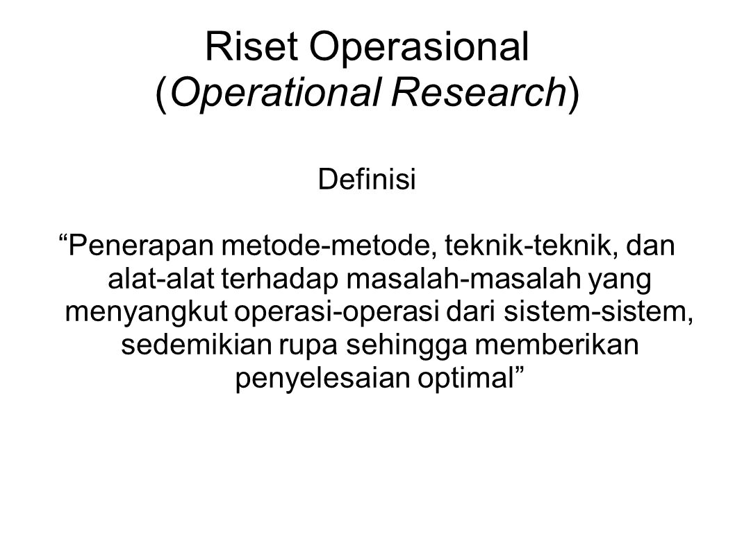 Riset Operasional (Operational Research)