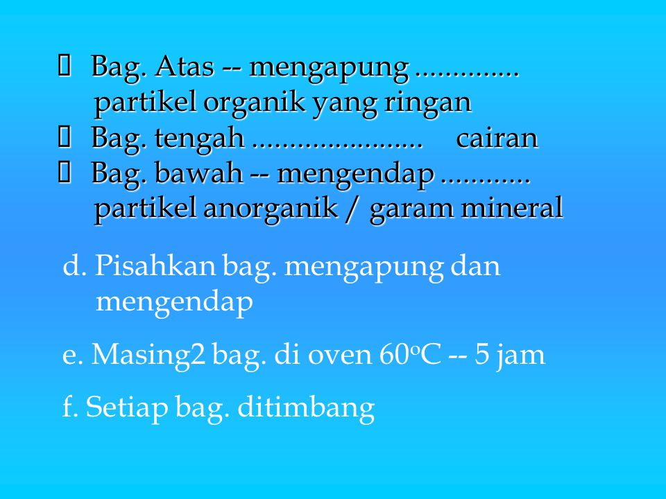 Ø Bag. Atas -- mengapung. partikel organik yang ringan Ø Bag. tengah