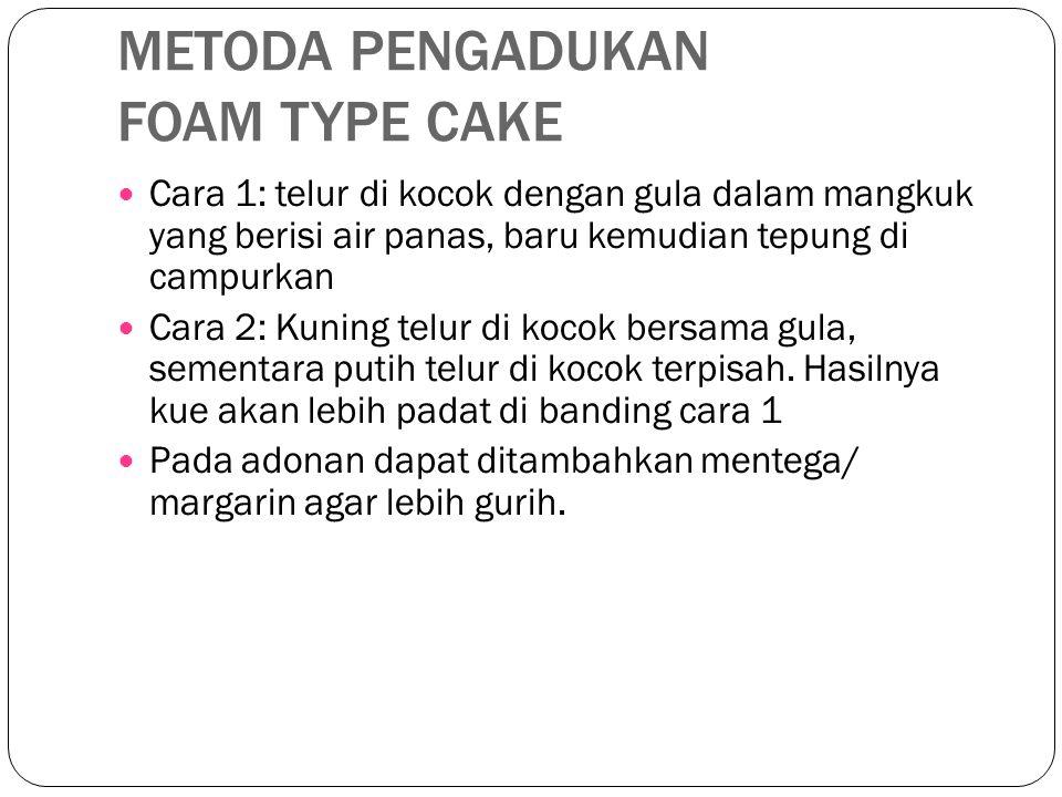 METODA PENGADUKAN FOAM TYPE CAKE
