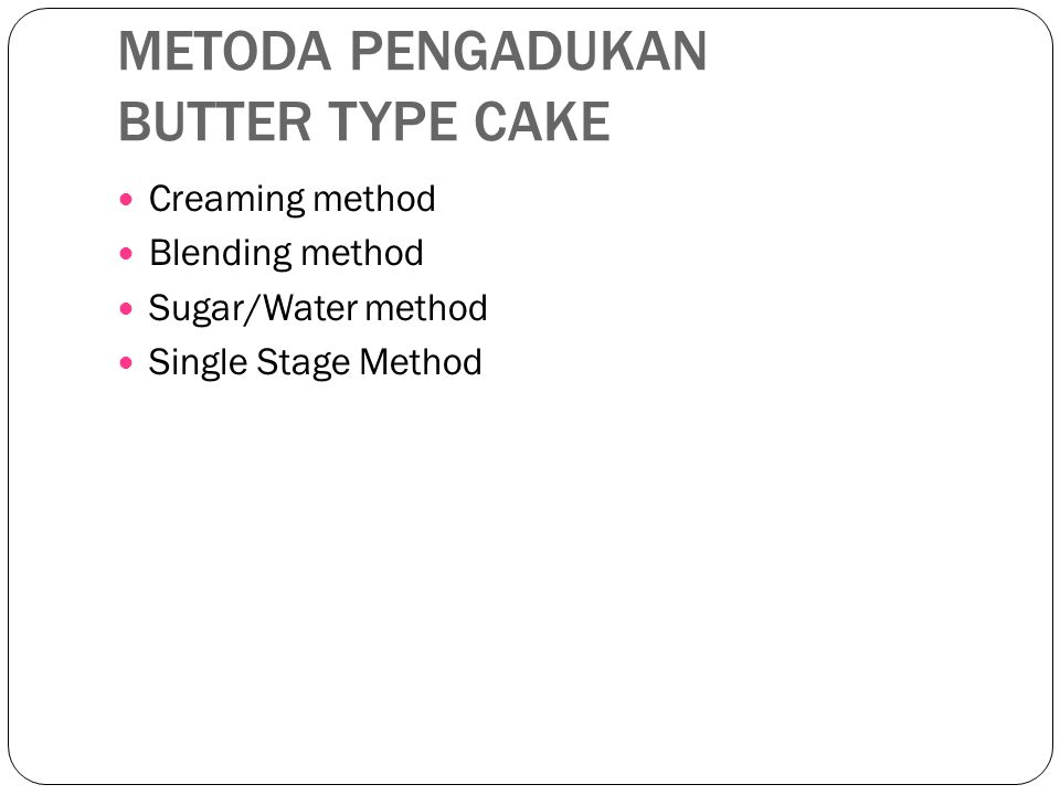 METODA PENGADUKAN BUTTER TYPE CAKE