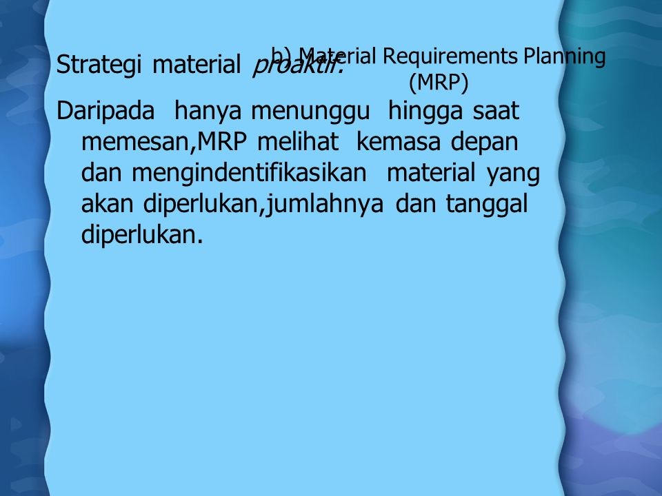 b) Material Requirements Planning (MRP)