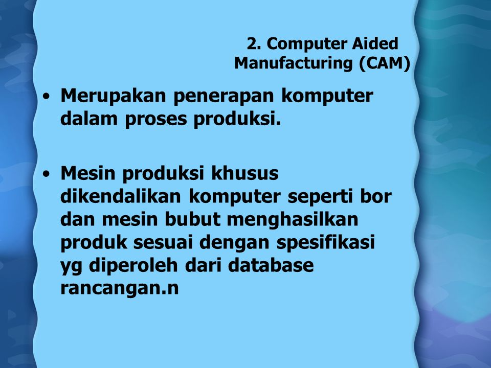 2. Computer Aided Manufacturing (CAM)