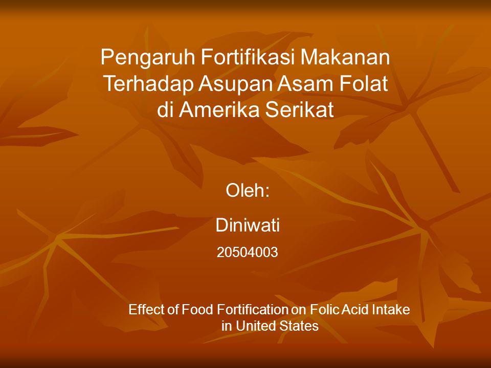 Pengaruh Fortifikasi Makanan Terhadap Asupan Asam Folat
