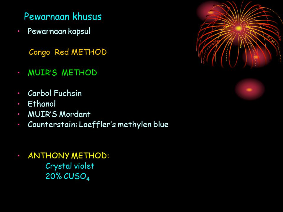 Pewarnaan khusus Pewarnaan kapsul Congo Red METHOD MUIR'S METHOD