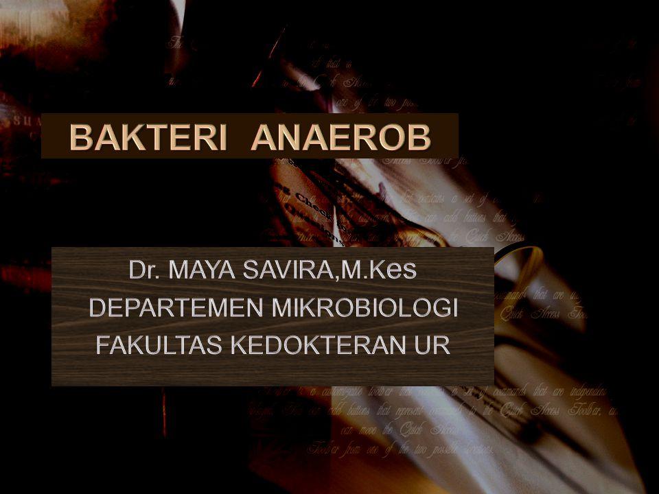 Dr. MAYA SAVIRA,M.Kes DEPARTEMEN MIKROBIOLOGI FAKULTAS KEDOKTERAN UR