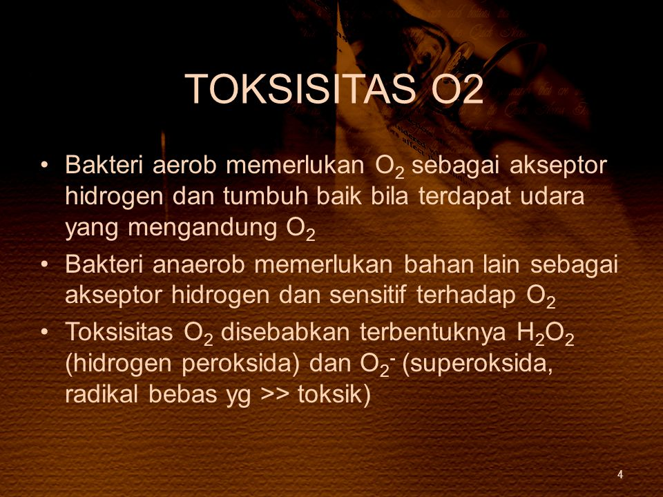 TOKSISITAS O2 Bakteri aerob memerlukan O2 sebagai akseptor hidrogen dan tumbuh baik bila terdapat udara yang mengandung O2.