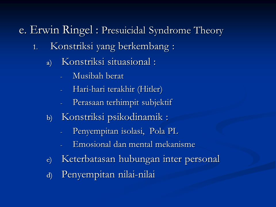 e. Erwin Ringel : Presuicidal Syndrome Theory