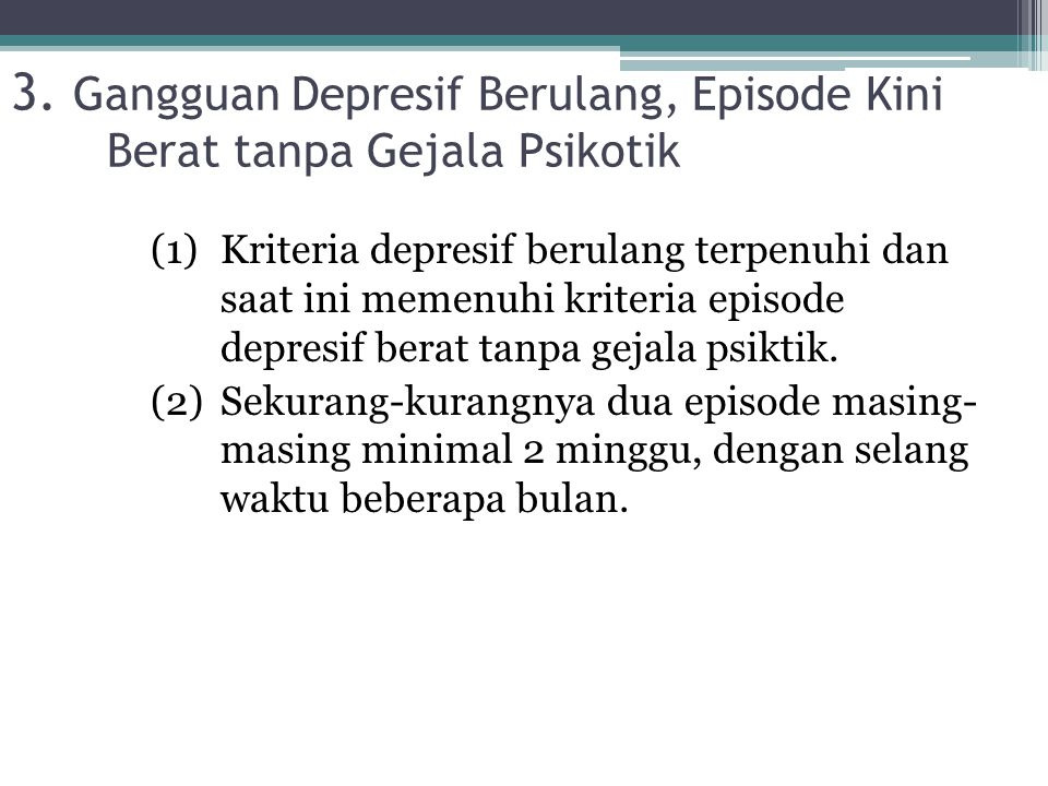 3. Gangguan Depresif Berulang, Episode Kini Berat tanpa Gejala Psikotik