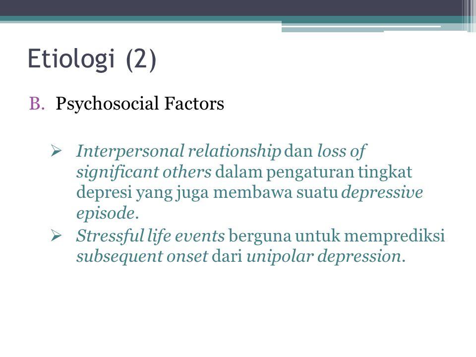 Etiologi (2) Psychosocial Factors