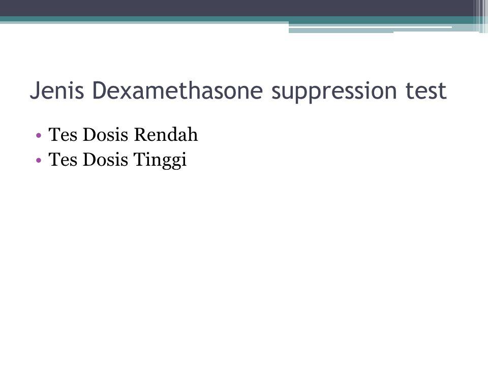 Jenis Dexamethasone suppression test