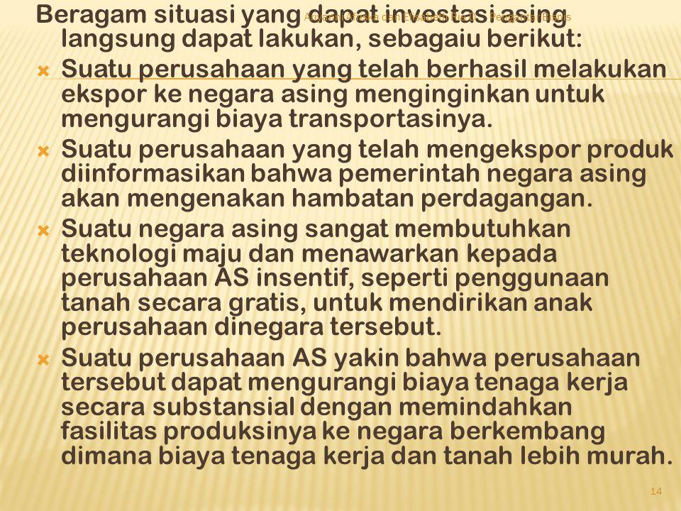 Beragam situasi yang dapat investasi asing langsung dapat lakukan, sebagaiu berikut: