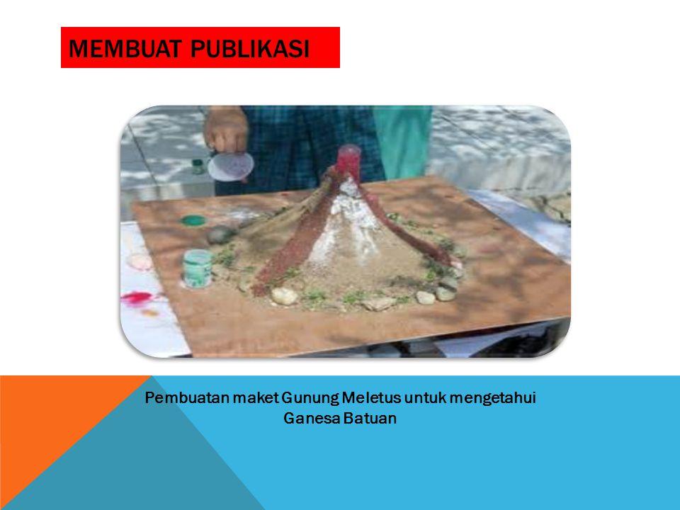 Pembuatan maket Gunung Meletus untuk mengetahui Ganesa Batuan