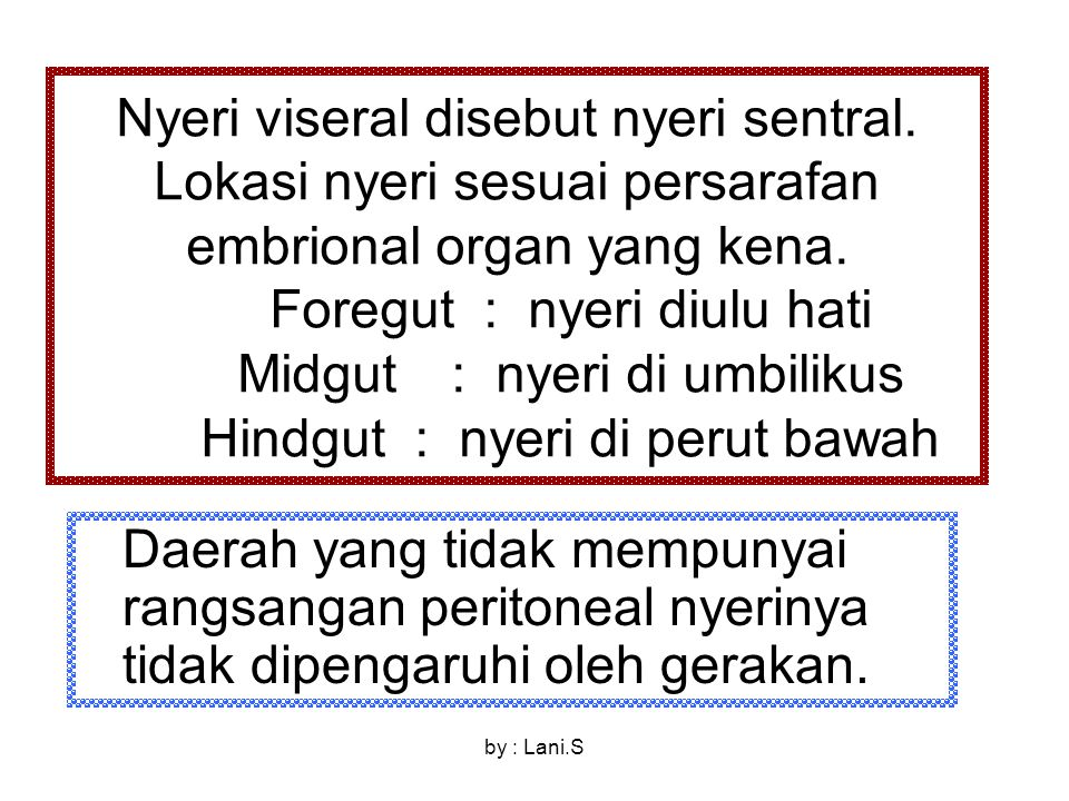 Nyeri viseral disebut nyeri sentral