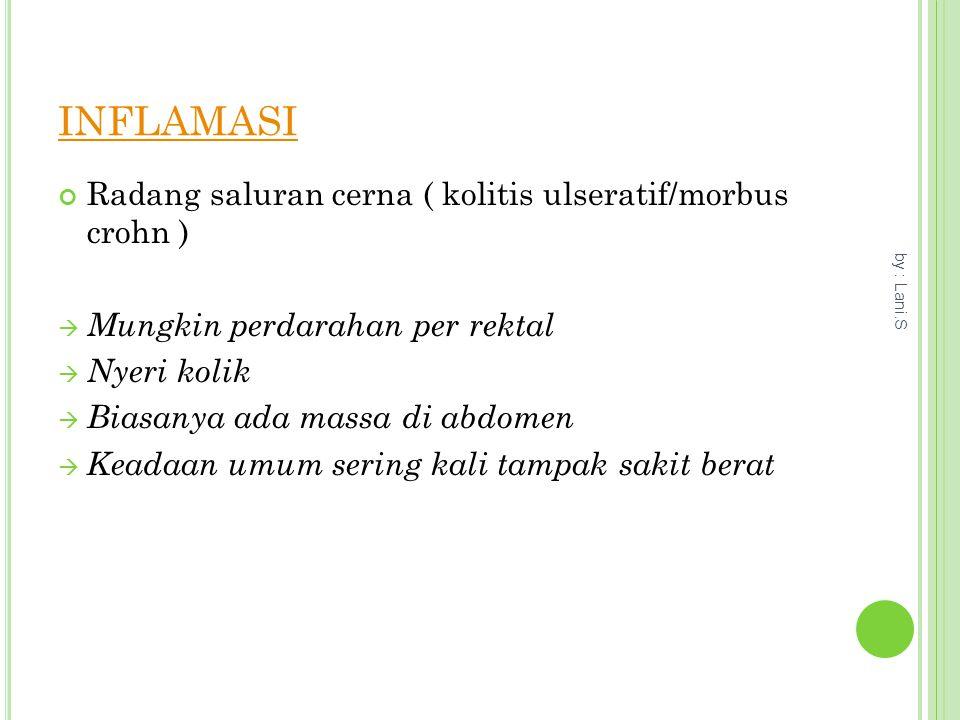 INFLAMASI Radang saluran cerna ( kolitis ulseratif/morbus crohn )