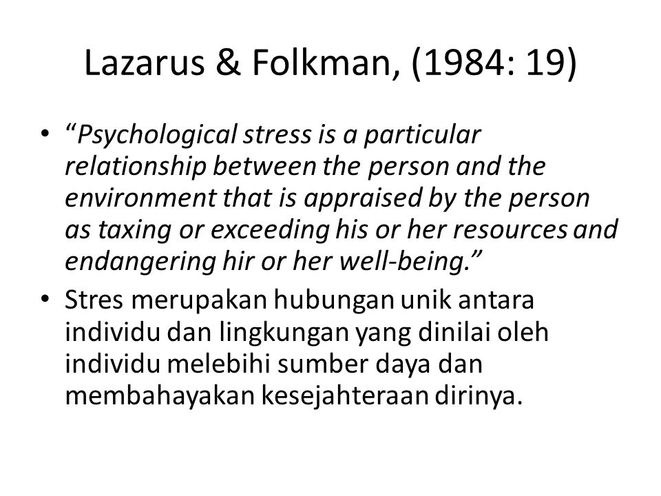 Lazarus & Folkman, (1984: 19)