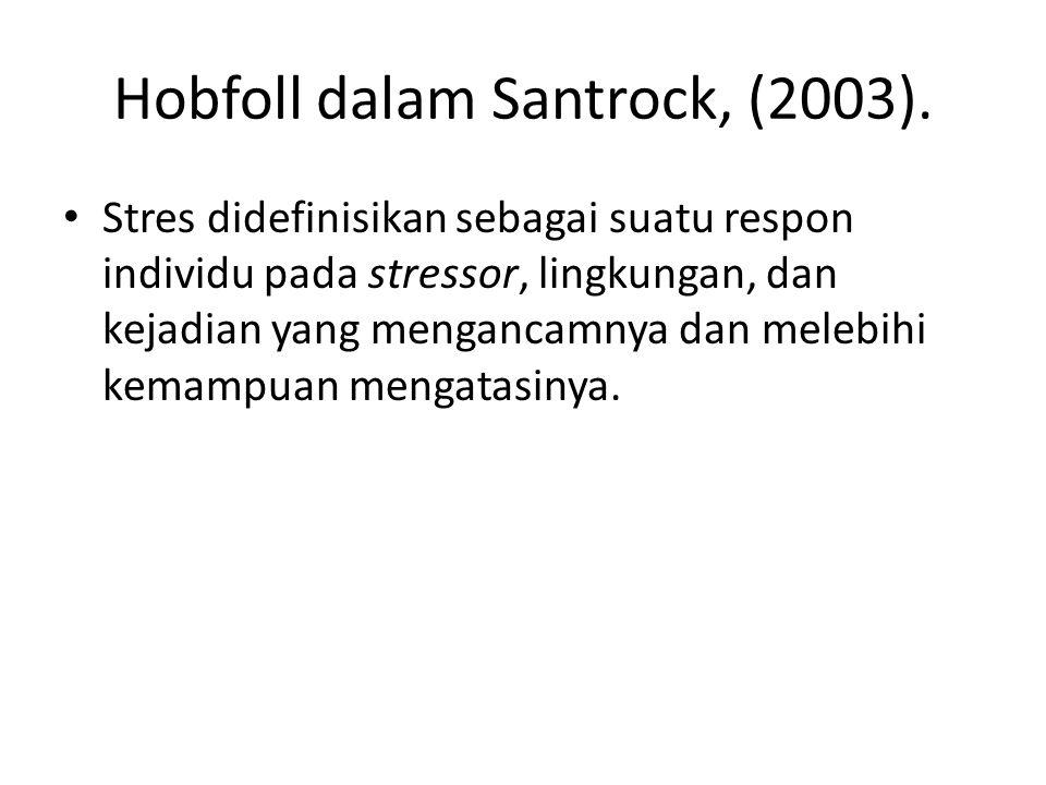 Hobfoll dalam Santrock, (2003).
