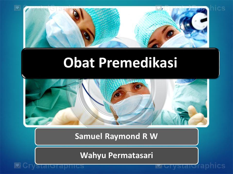 Obat Premedikasi Samuel Raymond R W Wahyu Permatasari