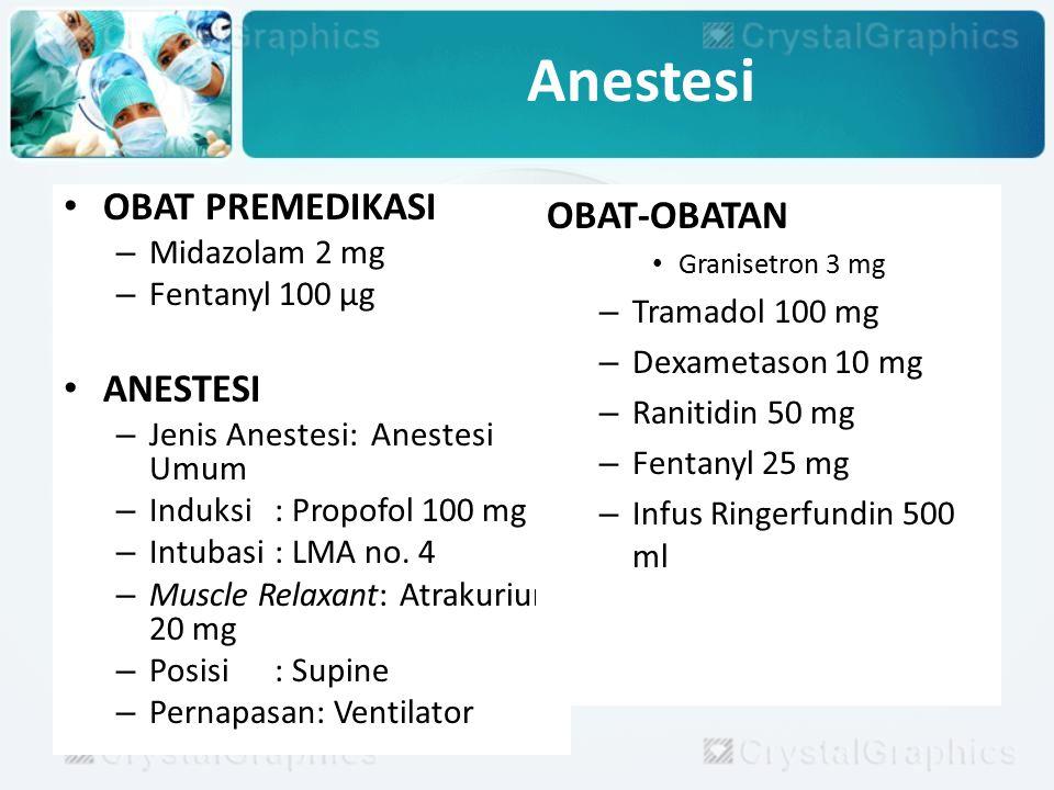 Anestesi OBAT PREMEDIKASI ANESTESI OBAT-OBATAN Midazolam 2 mg