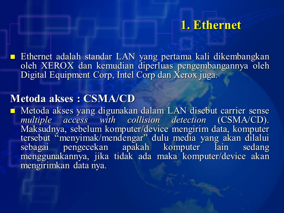 1. Ethernet Metoda akses : CSMA/CD