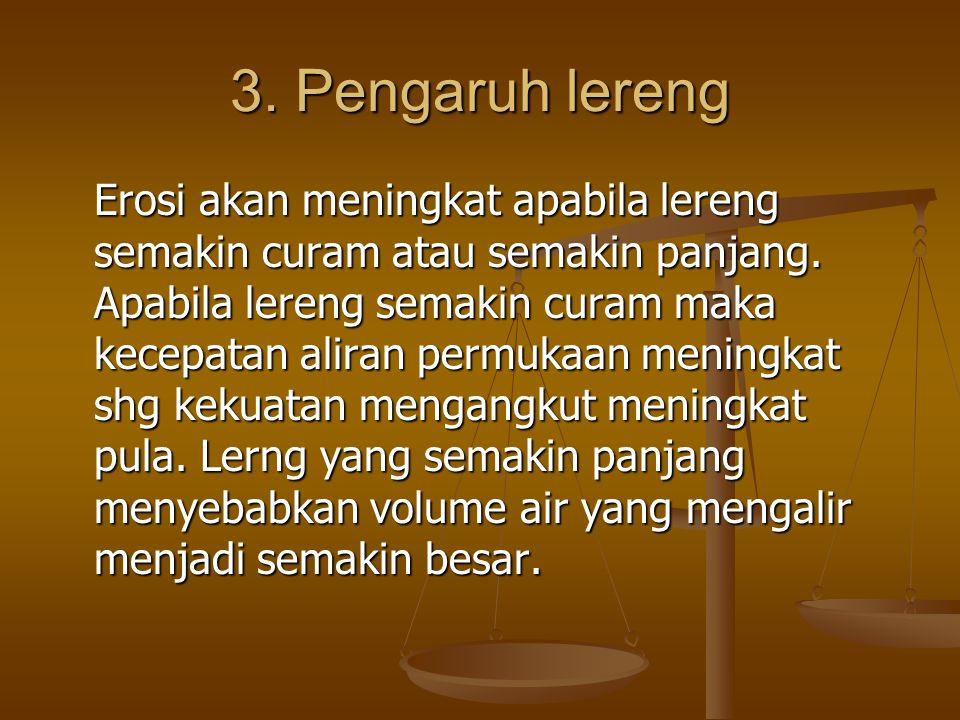 3. Pengaruh lereng