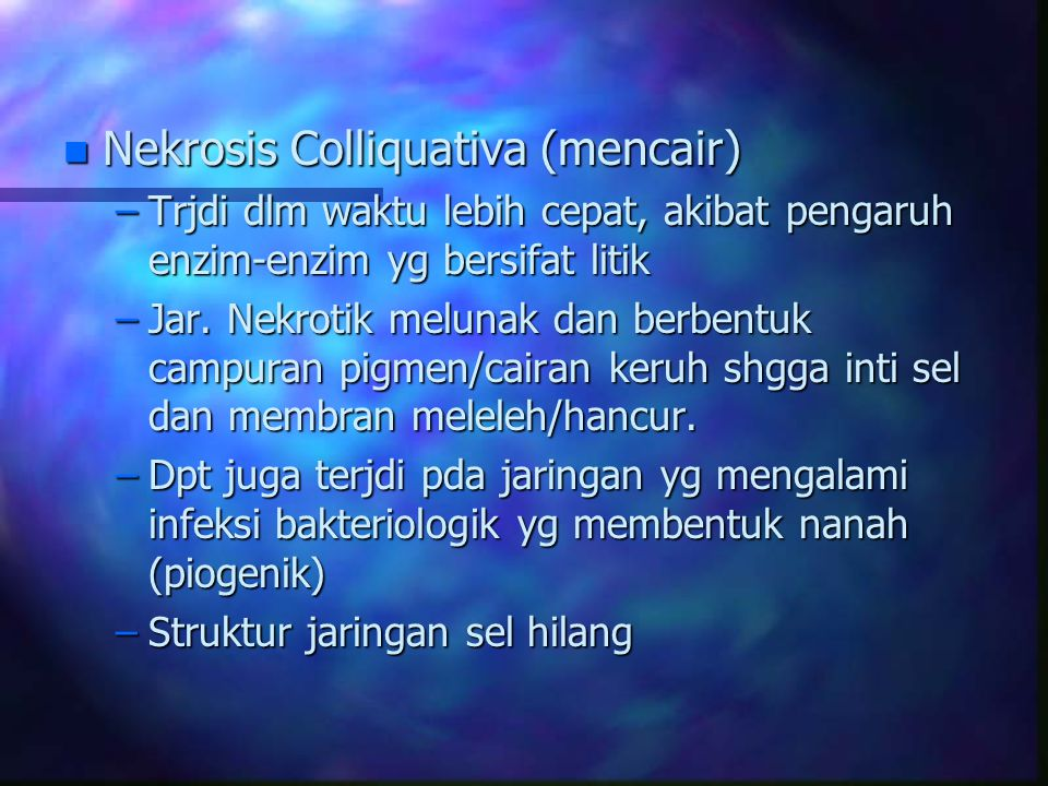 Nekrosis Colliquativa (mencair)