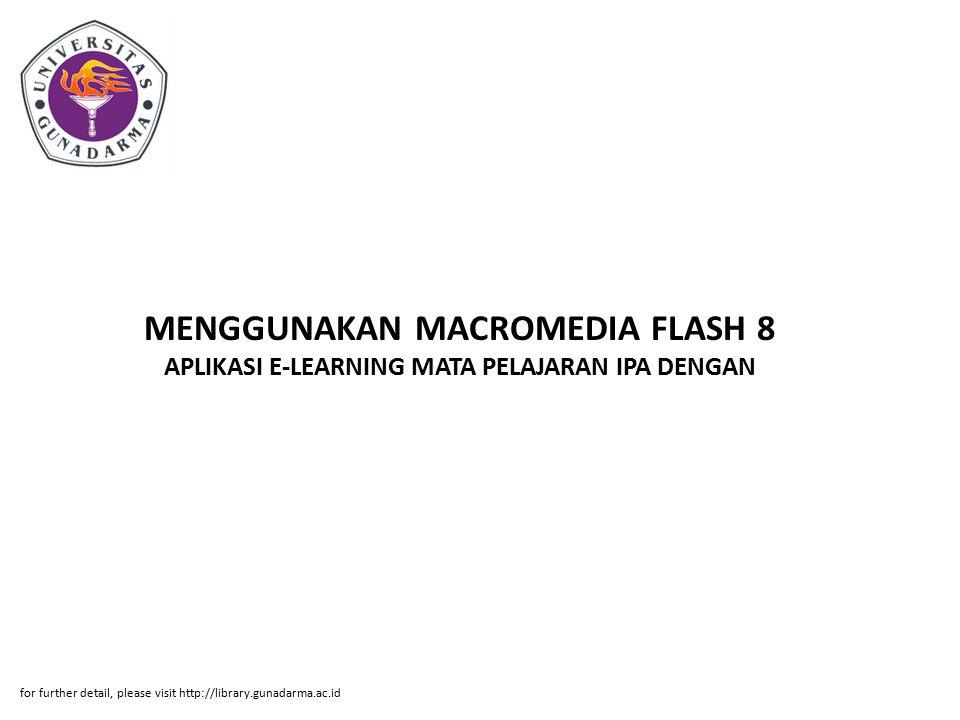MENGGUNAKAN MACROMEDIA FLASH 8 APLIKASI E-LEARNING MATA PELAJARAN IPA DENGAN