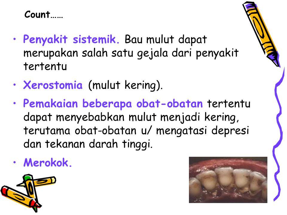 Xerostomia (mulut kering).