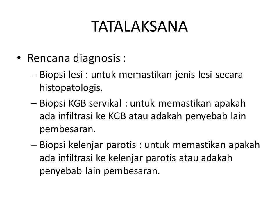 TATALAKSANA Rencana diagnosis :