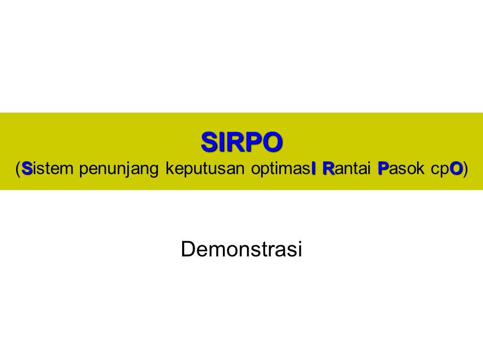 SIRPO (Sistem penunjang keputusan optimasI Rantai Pasok cpO)