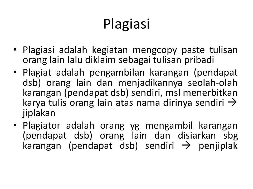 Plagiasi Plagiasi adalah kegiatan mengcopy paste tulisan orang lain lalu diklaim sebagai tulisan pribadi.