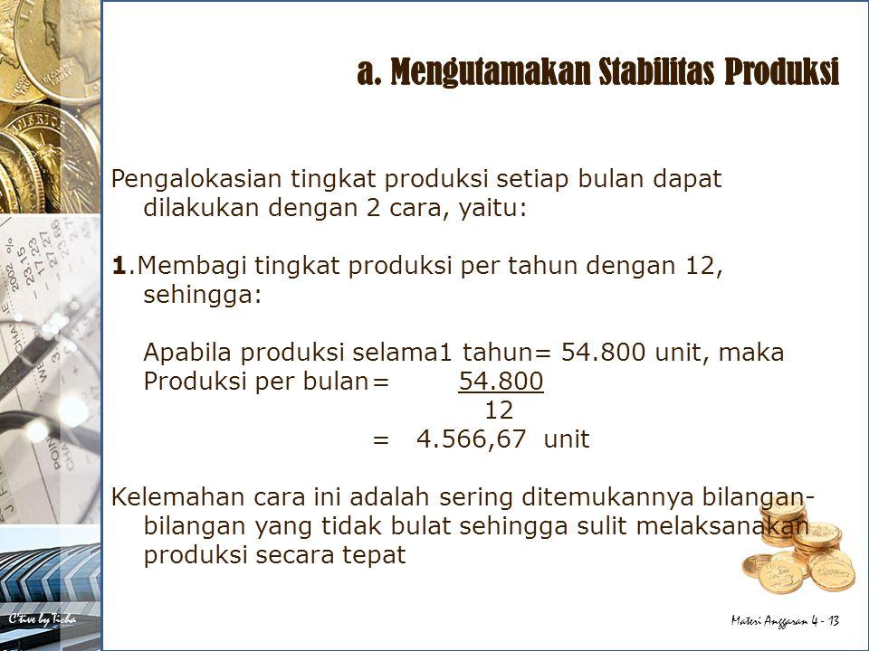 a. Mengutamakan Stabilitas Produksi
