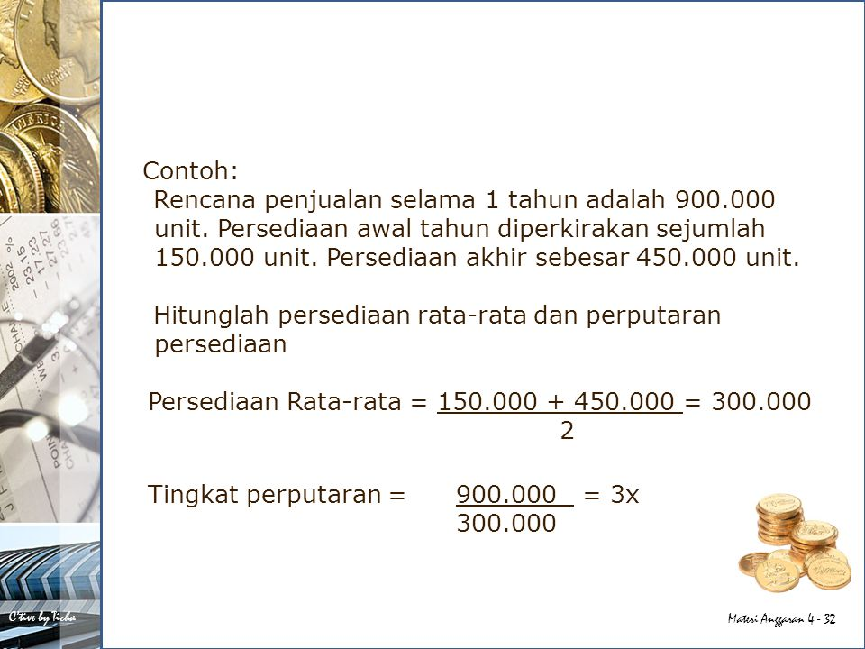 Contoh: Rencana penjualan selama 1 tahun adalah 900. 000 unit