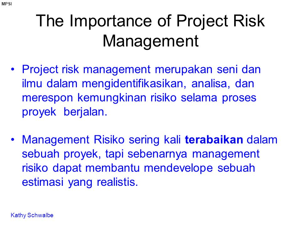 the importance of project risk management 1 chapter chapter 1111 project risk management december 14, 2008 the importance of project risk management `project risk management is the art and science of identifying, analyzing, and responding to risk throughout the.