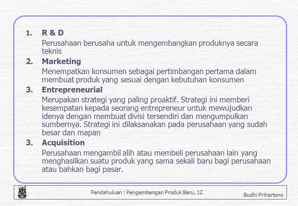 R & D Perusahaan berusaha untuk mengembangkan produknya secara teknis. 2. Marketing.