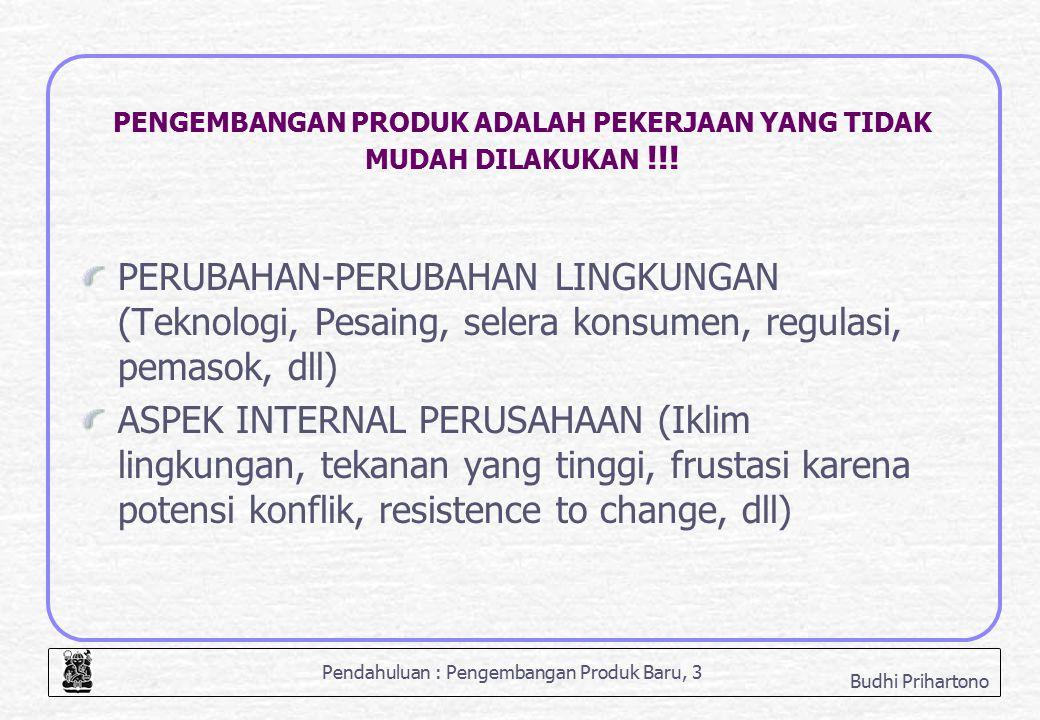 PENGEMBANGAN PRODUK ADALAH PEKERJAAN YANG TIDAK MUDAH DILAKUKAN !!!