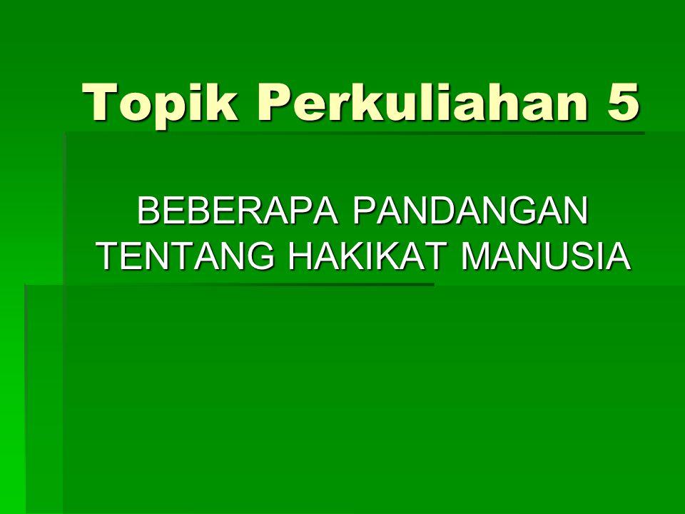 BEBERAPA PANDANGAN TENTANG HAKIKAT MANUSIA