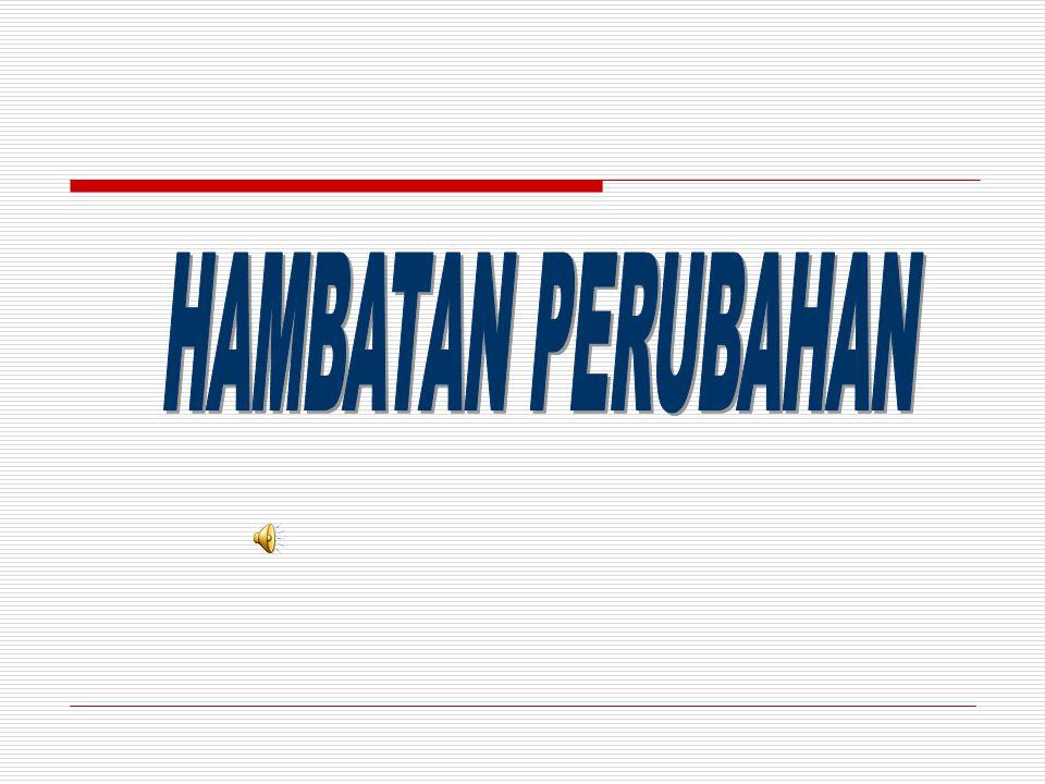 HAMBATAN PERUBAHAN